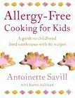 Allergy Free Cooking for Kids - Antoinette Savill