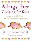 Allergy Free Cooking for Kids - Antoinette Savill